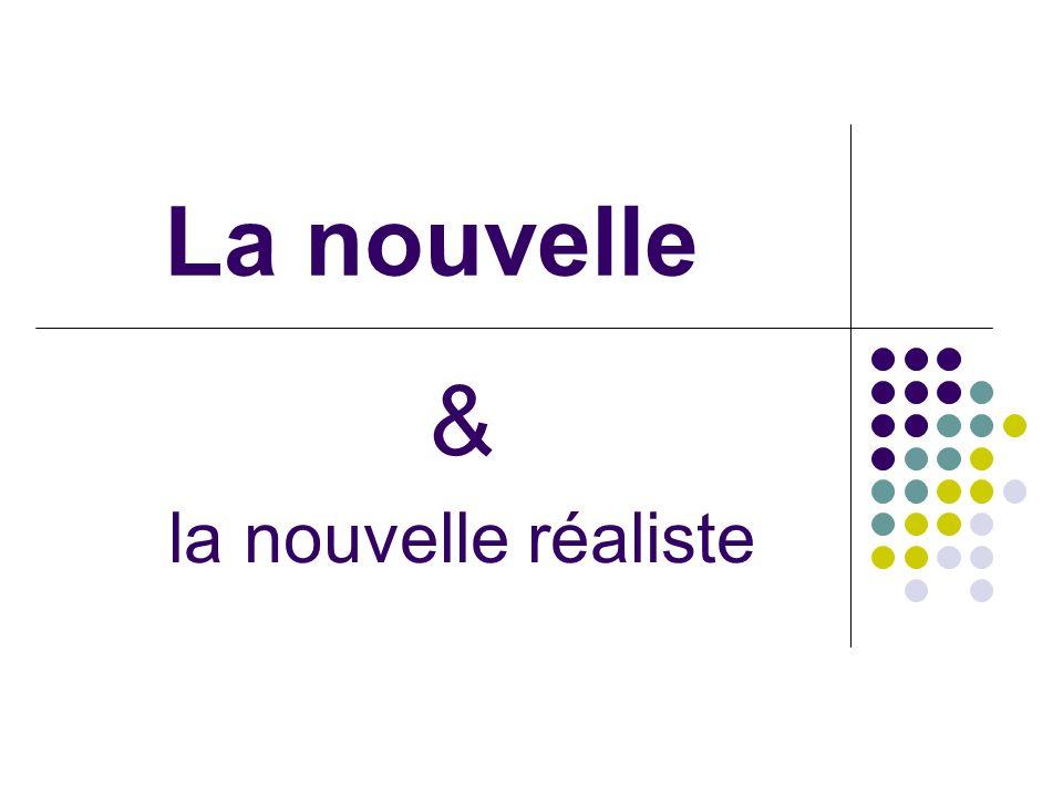 Sommaire La nouvelle.+ Histoire de la nouvelle. + Caractéristiques du nouvelle.