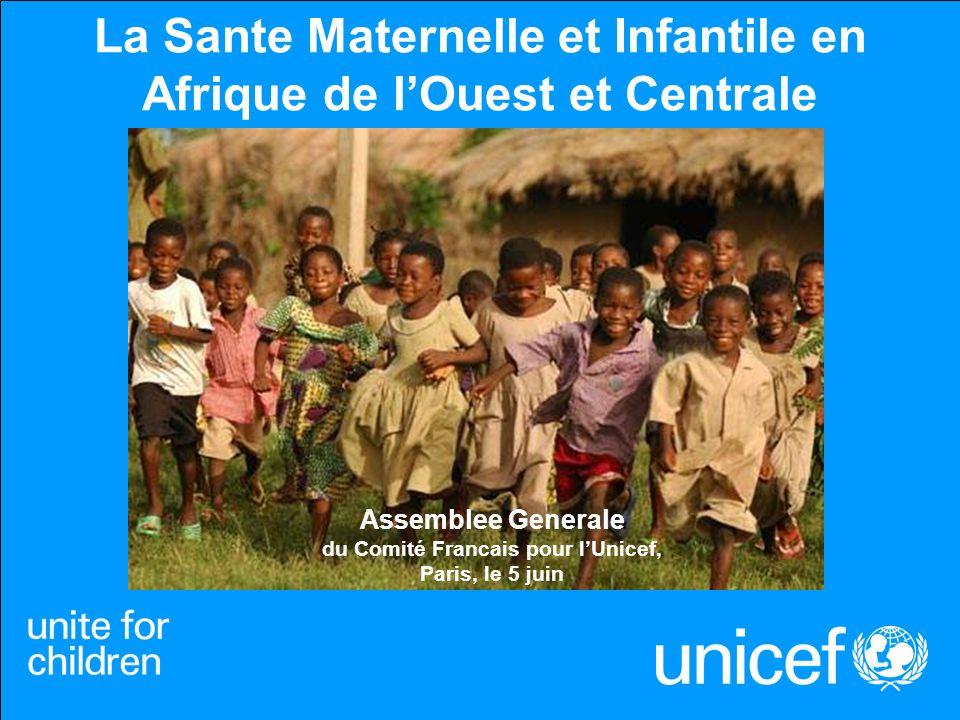 La Sante Maternelle et Infantile en Afrique de lOuest et Centrale Assemblee Generale du Comité Francais pour lUnicef, Paris, le 5 juin
