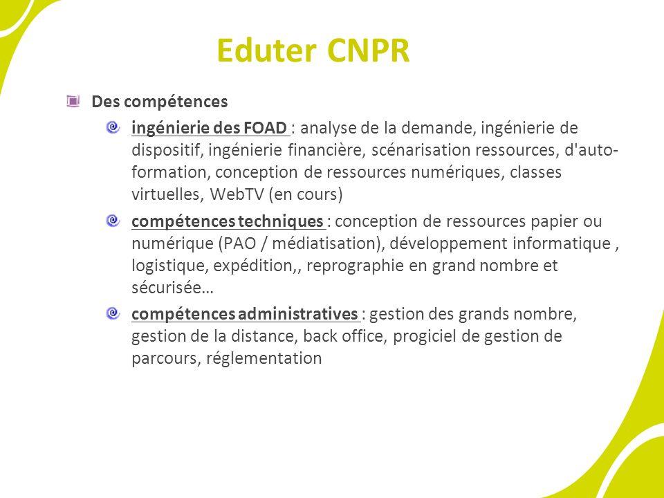 Eduter CNPR Des compétences ingénierie des FOAD : analyse de la demande, ingénierie de dispositif, ingénierie financière, scénarisation ressources, d'