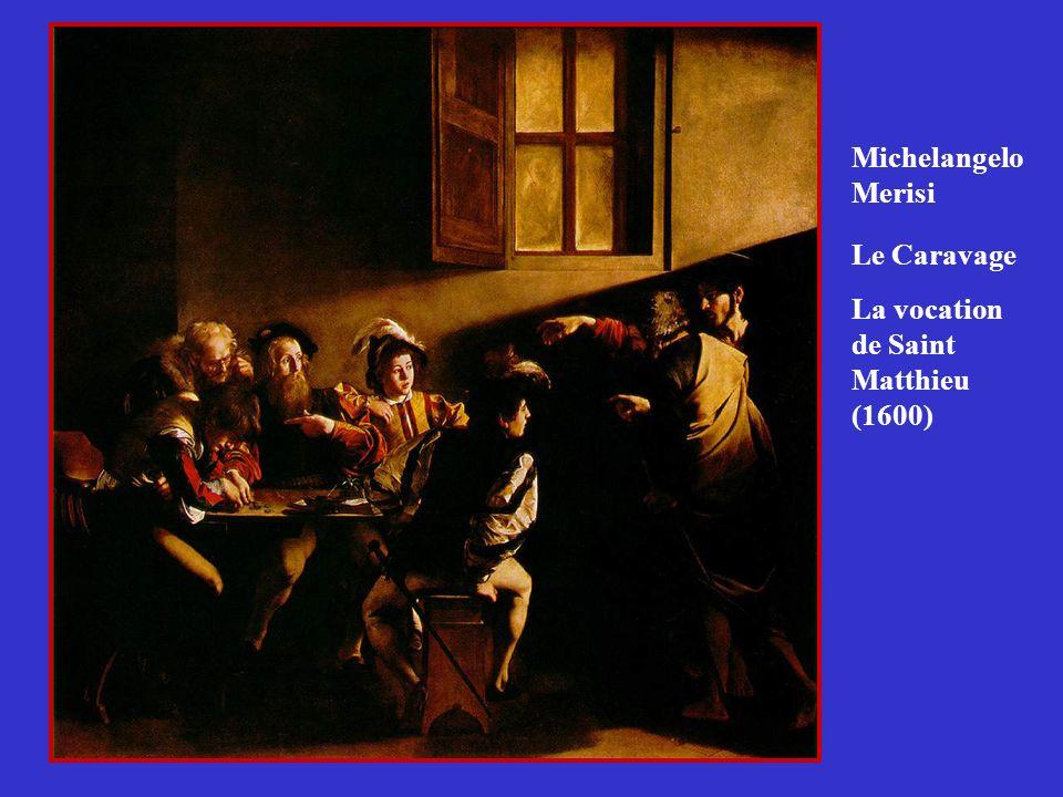 Le Caravage La vocation de Saint Matthieu (1600) Michelangelo Merisi