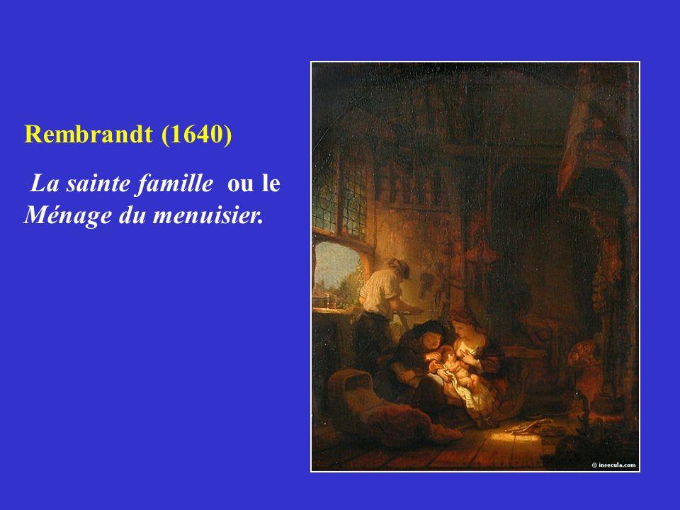 Rembrandt (1640) La sainte famille ou le Ménage du menuisier.