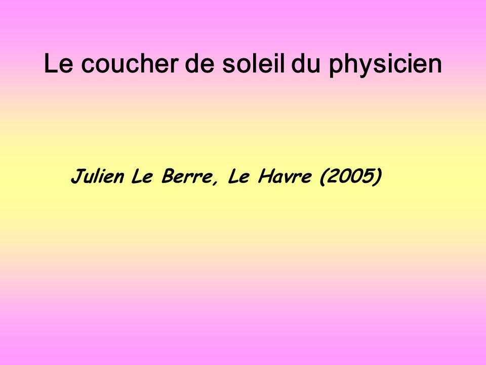Le coucher de soleil du physicien Julien Le Berre, Le Havre (2005)