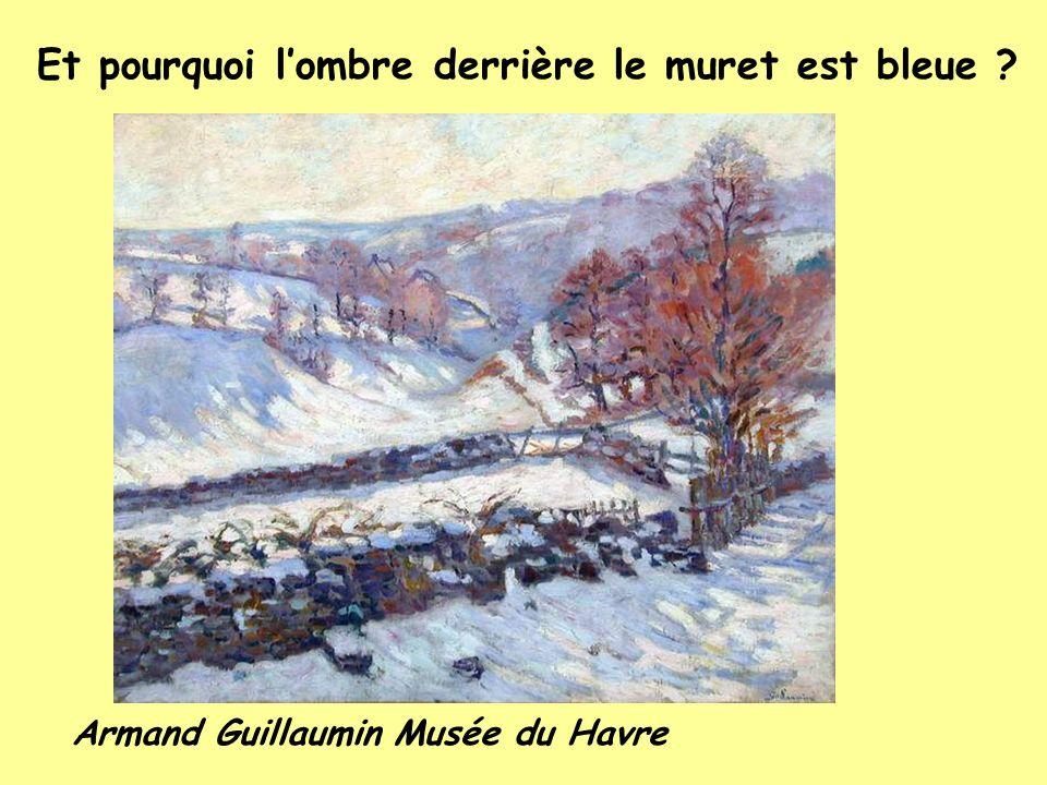 Et pourquoi lombre derrière le muret est bleue Armand Guillaumin Musée du Havre