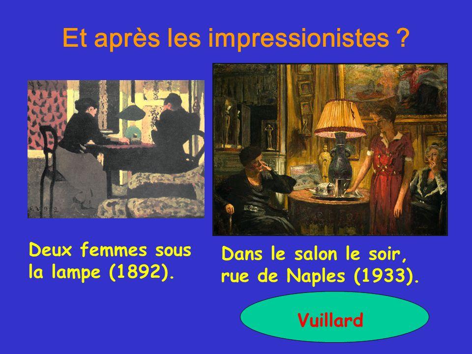 Et après les impressionistes ? Dans le salon le soir, rue de Naples (1933). Vuillard Deux femmes sous la lampe (1892).