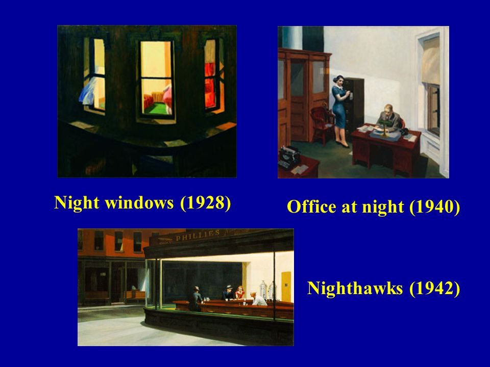 Office at night (1940) Night windows (1928) Nighthawks (1942)