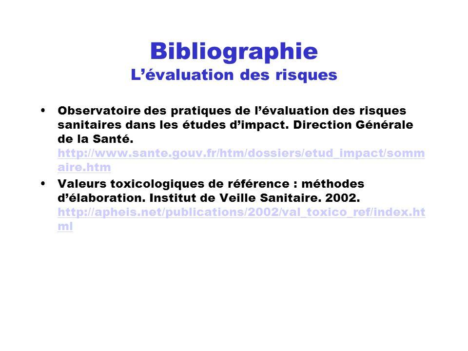 Bibliographie Lévaluation des risques Observatoire des pratiques de lévaluation des risques sanitaires dans les études dimpact. Direction Générale de