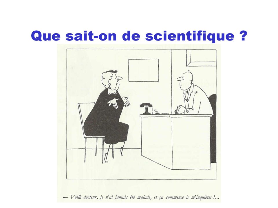 Que sait-on de scientifique ?