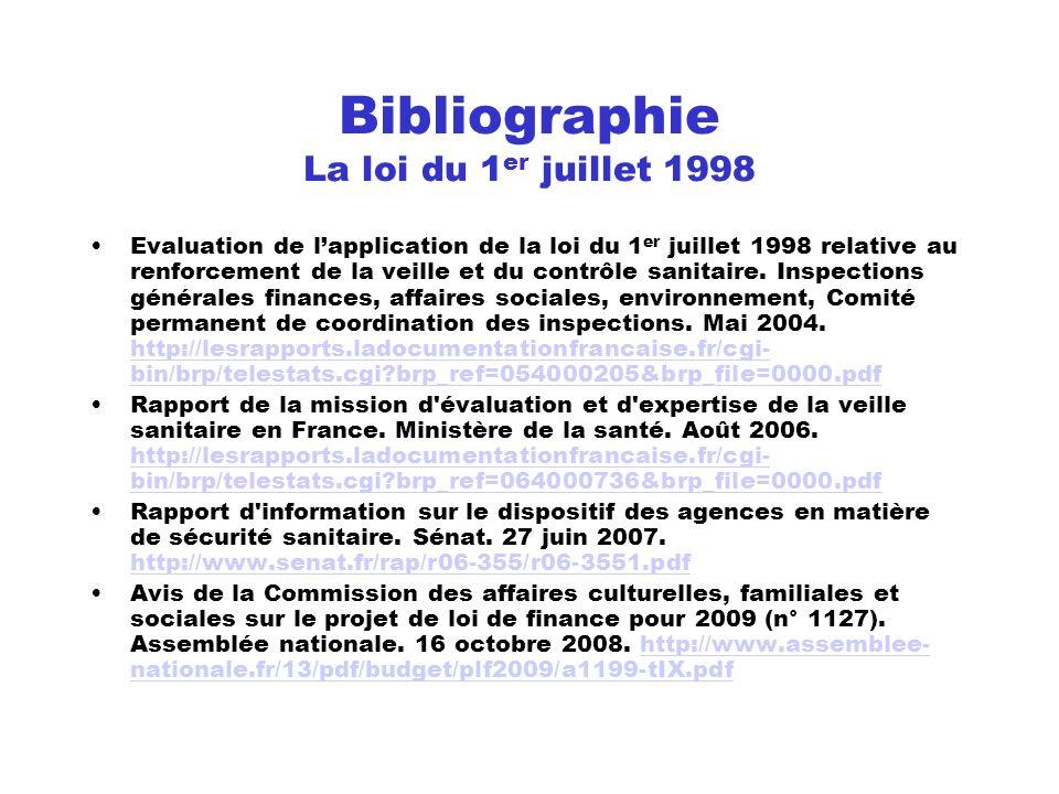 Bibliographie La loi du 1 er juillet 1998 Evaluation de lapplication de la loi du 1 er juillet 1998 relative au renforcement de la veille et du contrô