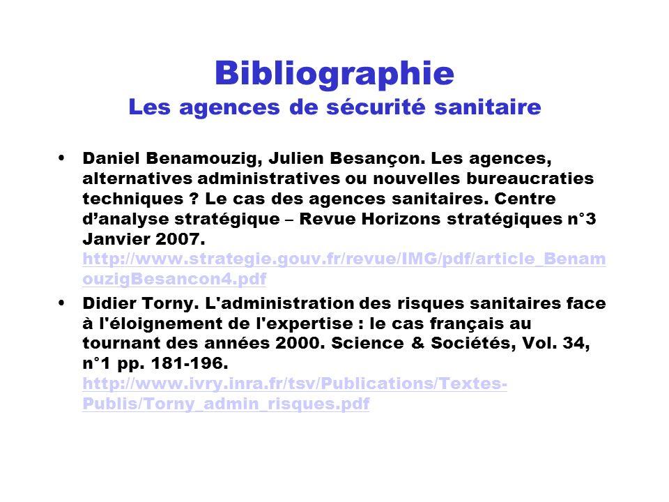 Bibliographie Les agences de sécurité sanitaire Daniel Benamouzig, Julien Besançon. Les agences, alternatives administratives ou nouvelles bureaucrati