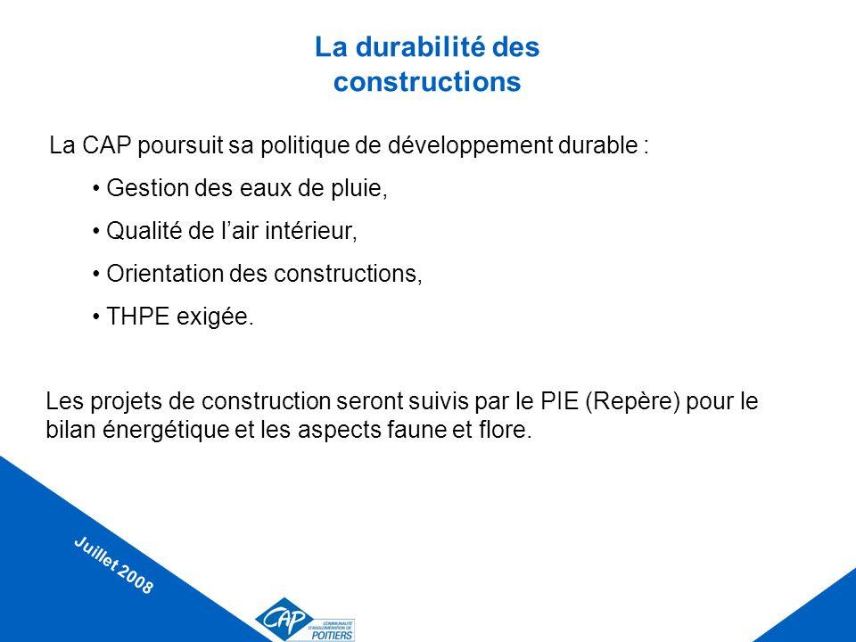 La durabilité des constructions La CAP poursuit sa politique de développement durable : Gestion des eaux de pluie, Qualité de lair intérieur, Orientat