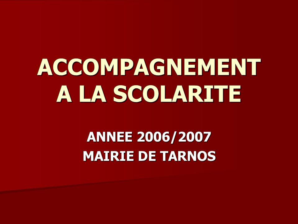 ACCOMPAGNEMENT A LA SCOLARITE ANNEE 2006/2007 MAIRIE DE TARNOS