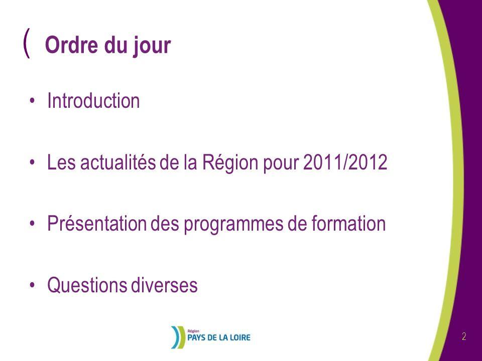 ( 2 Ordre du jour Introduction Les actualités de la Région pour 2011/2012 Présentation des programmes de formation Questions diverses