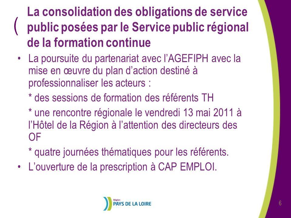 ( 6 La consolidation des obligations de service public posées par le Service public régional de la formation continue La poursuite du partenariat avec