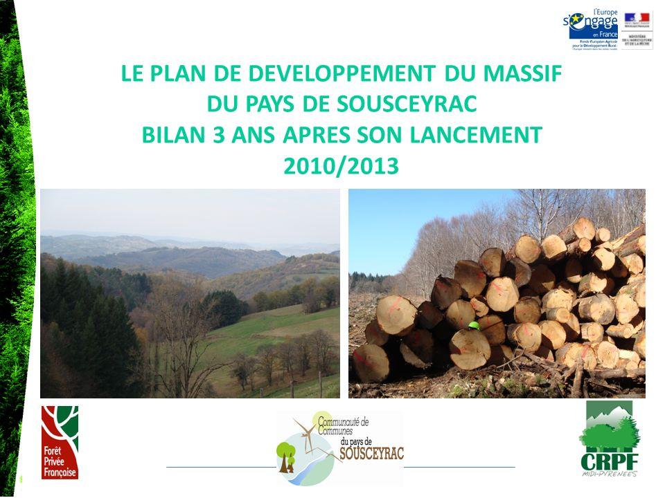 LE PLAN DE DEVELOPPEMENT DU MASSIF DU PAYS DE SOUSCEYRAC BILAN 3 ANS APRES SON LANCEMENT 2010/2013