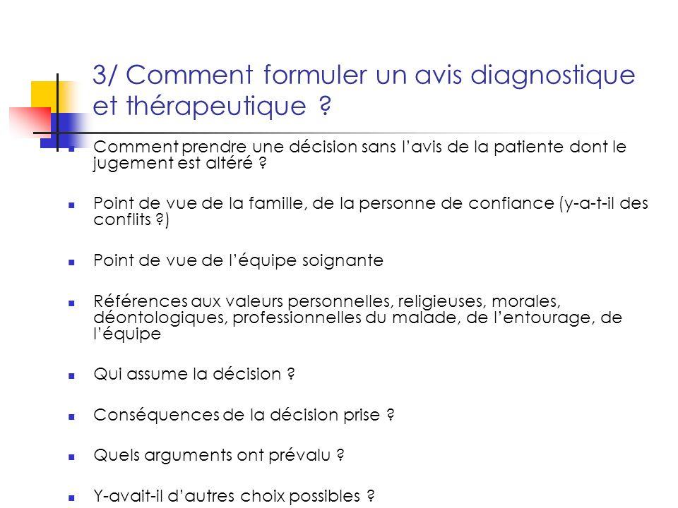3/ Comment formuler un avis diagnostique et thérapeutique .