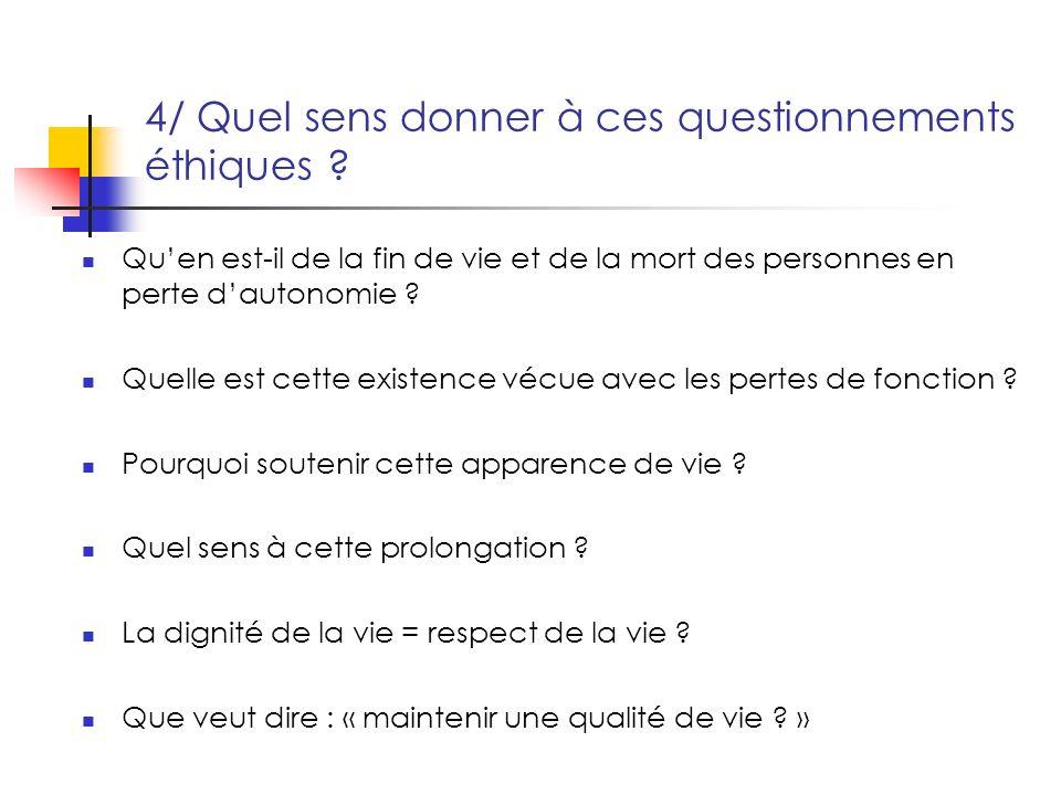 4/ Quel sens donner à ces questionnements éthiques .