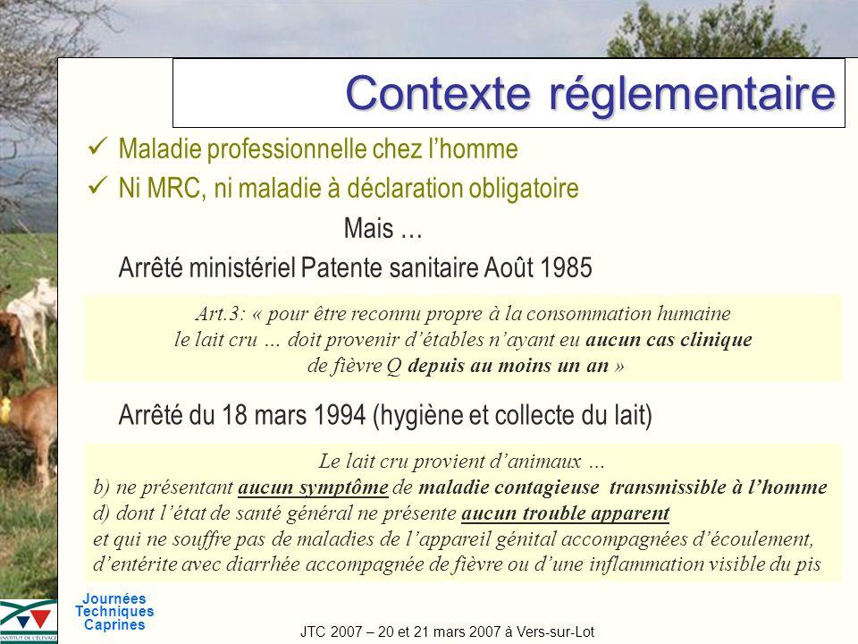 JTC 2007 – 20 et 21 mars 2007 à Vers-sur-Lot Journées Techniques Caprines Titre de la manifestation Contexte réglementaire Maladie professionnelle che