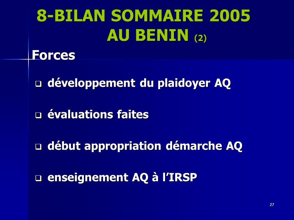 27 Forces Forces développement du plaidoyer AQ développement du plaidoyer AQ évaluations faites évaluations faites début appropriation démarche AQ déb
