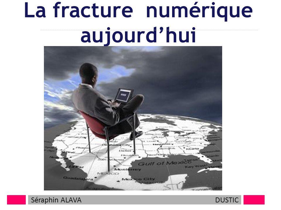 La fracture numérique aujourdhui Séraphin ALAVADUSTIC 1