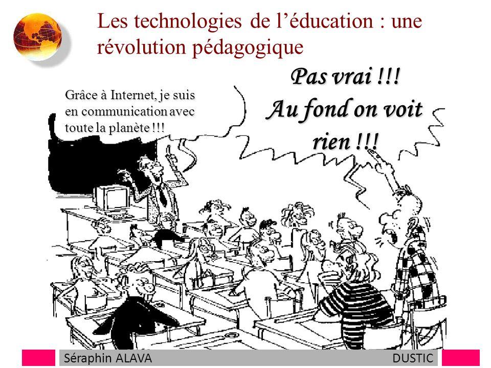 Les technologies de léducation : une révolution pédagogique Grâce à Internet, je suis en communication avec toute la planète !!.