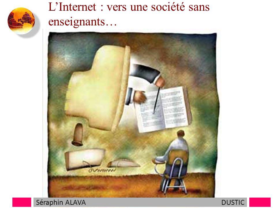 LInternet : vers une société sans enseignants… Séraphin ALAVADUSTIC
