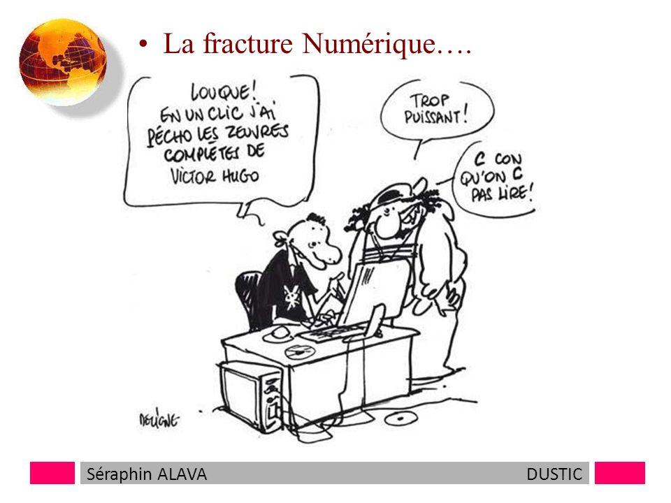 Séraphin ALAVADUSTIC La fracture Numérique….