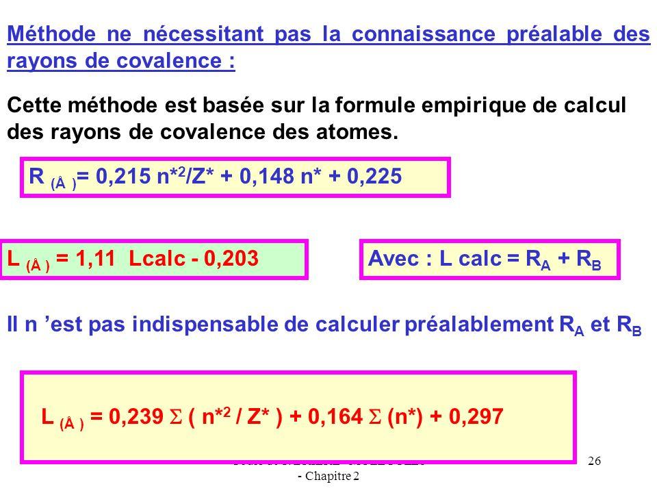 Cours de T. BRIERE - MOLECULES - Chapitre 2 25 Liaisons multiples La multiplicité de la liaison influe fortement sur sa longueur La liaison raccourcit