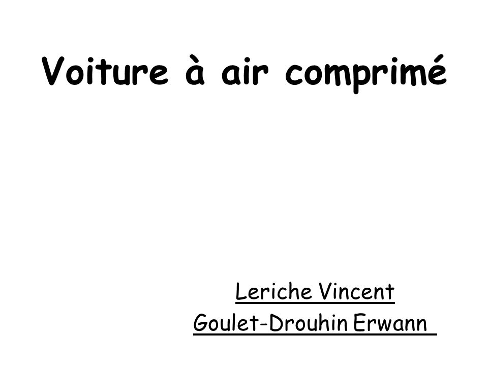 Voiture à air comprimé Leriche Vincent Goulet-Drouhin Erwann