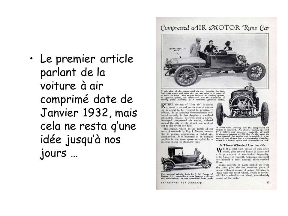 Le premier article parlant de la voiture à air comprimé date de Janvier 1932, mais cela ne resta qune idée jusquà nos jours …