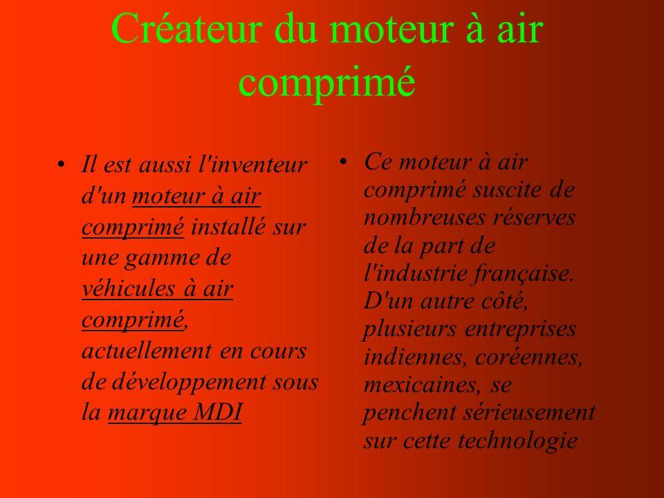Créateur du moteur à air comprimé Il est aussi l'inventeur d'un moteur à air comprimé installé sur une gamme de véhicules à air comprimé, actuellement