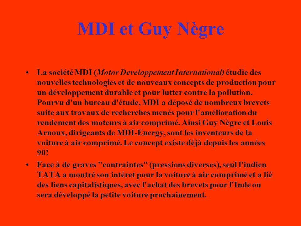 MDI et Guy Nègre La société MDI (Motor Developpement International) étudie des nouvelles technologies et de nouveaux concepts de production pour un dé