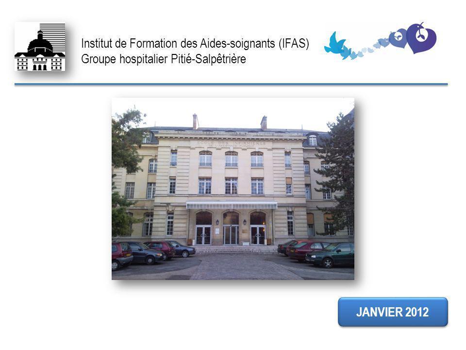 Institut de Formation des Aides-soignants (IFAS) Groupe hospitalier Pitié-Salpêtrière JANVIER 2012 FIN
