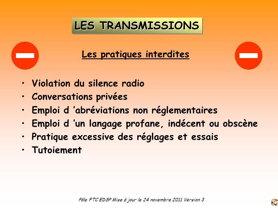Violation du silence radio Conversations privées Emploi d abréviations non réglementaires Emploi d un langage profane, indécent ou obscène Pratique ex