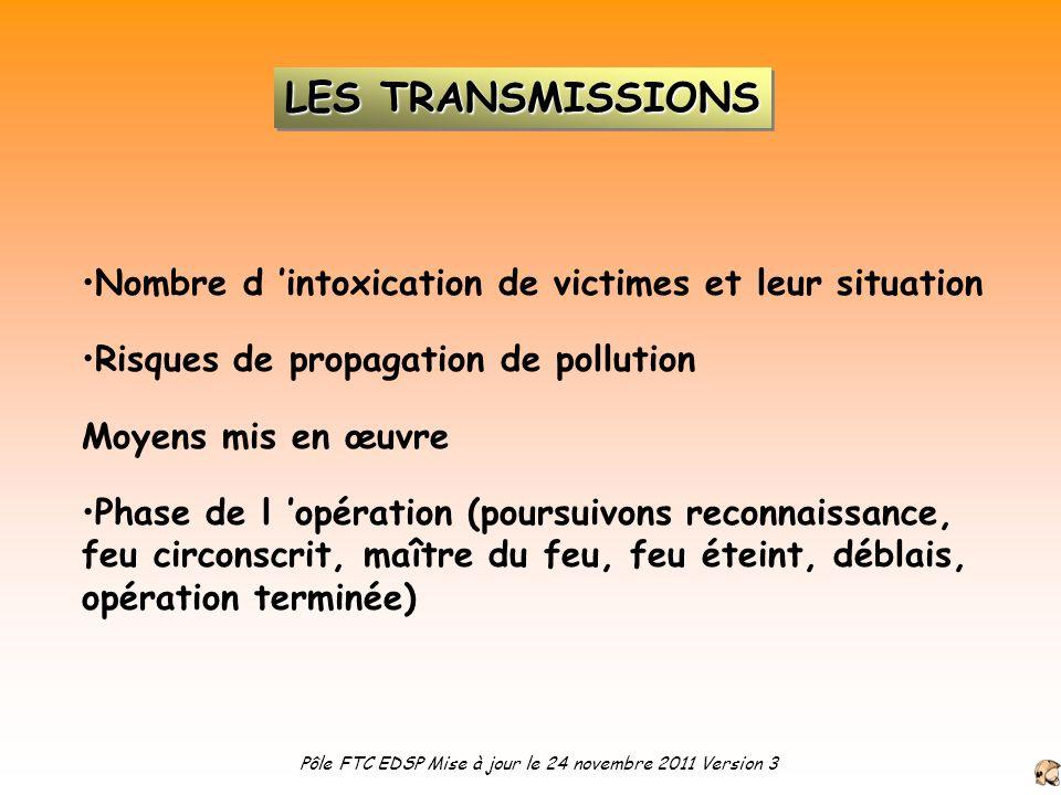Nombre d intoxication de victimes et leur situation Risques de propagation de pollution Moyens mis en œuvre Phase de l opération (poursuivons reconnai
