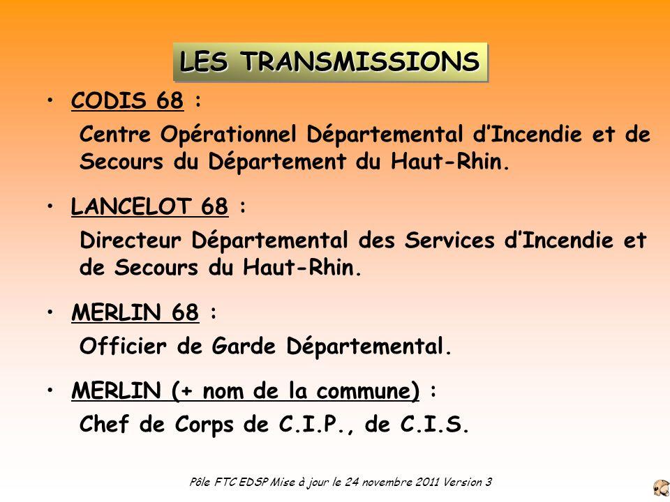 CODIS 68 : Centre Opérationnel Départemental dIncendie et de Secours du Département du Haut-Rhin. LANCELOT 68 : Directeur Départemental des Services d
