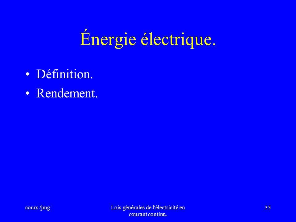 cours /jmgLois générales de l'électricité en courant continu. 34 Mesure de la puissance. W * Mesure au wattmètre.
