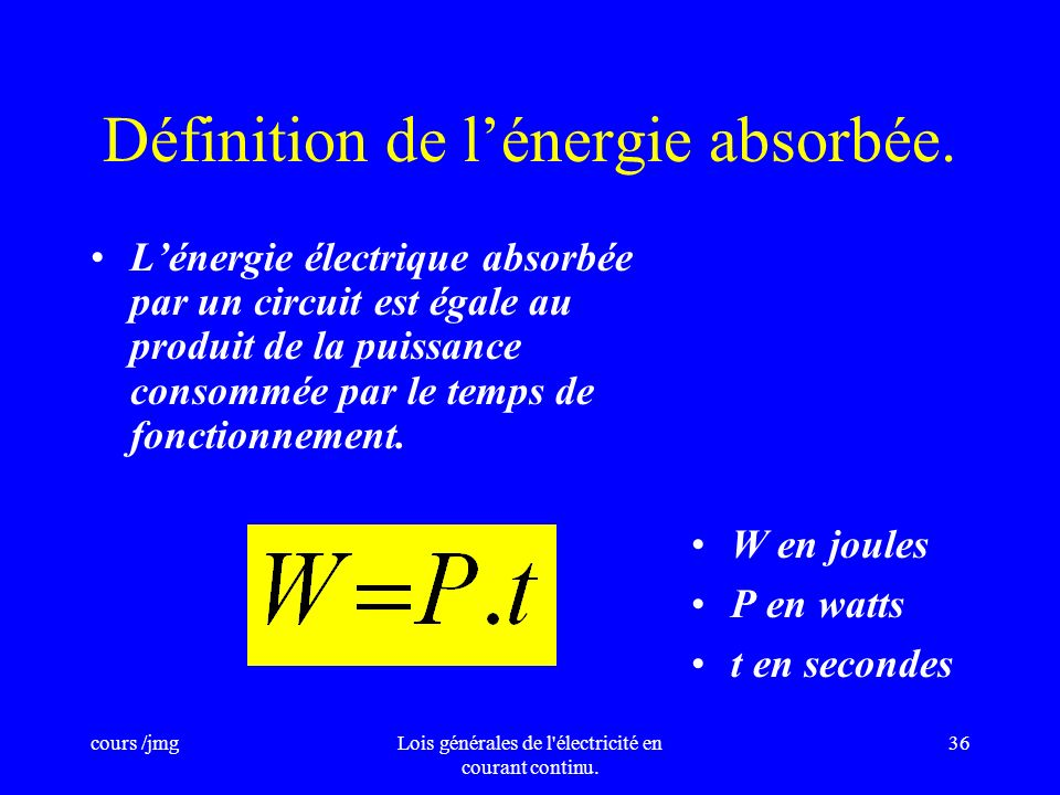 cours /jmgLois générales de l'électricité en courant continu. 35 Énergie électrique. Définition. Rendement.
