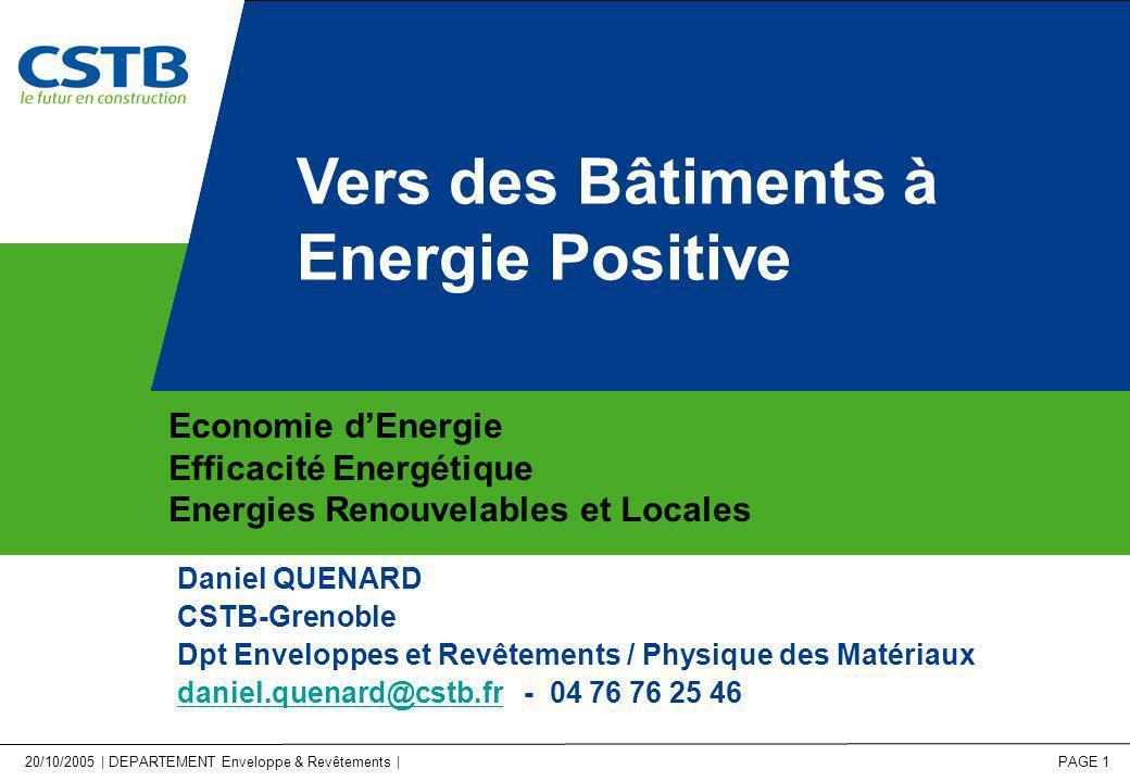 20/10/2005 | DEPARTEMENT Enveloppe & Revêtements | PAGE 1 Economie dEnergie Efficacité Energétique Energies Renouvelables et Locales Vers des Bâtiment