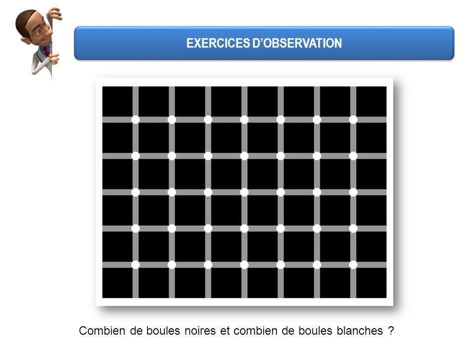 EXERCICES DOBSERVATION Combien de boules noires et combien de boules blanches ?