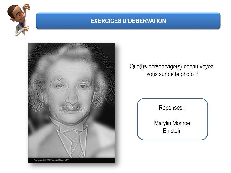 Que(l)s personnage(s) connu voyez- vous sur cette photo ? Réponses : Marylin Monroe Einstein EXERCICES DOBSERVATION
