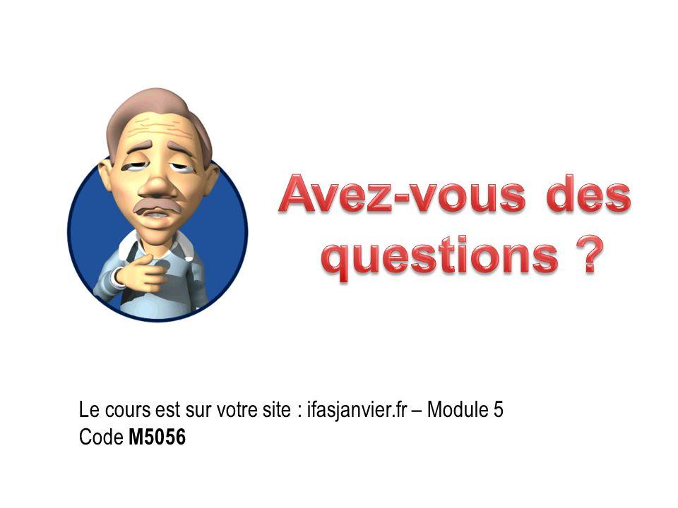 Le cours est sur votre site : ifasjanvier.fr – Module 5 Code M5056