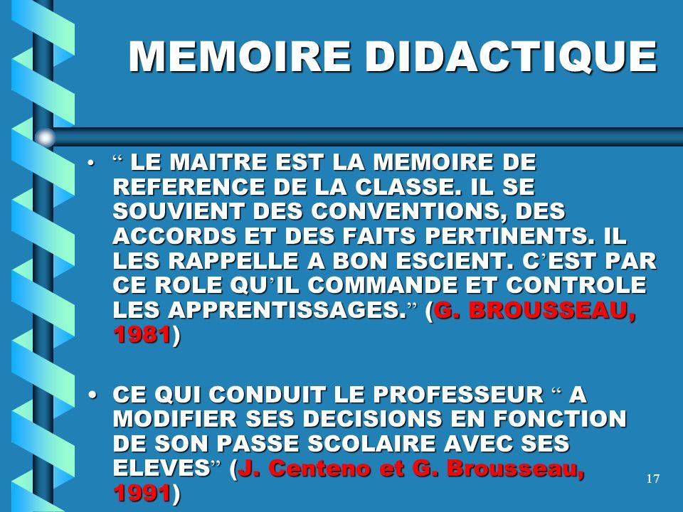 16 CONTRAT DIDACTIQUE G. BROUSSEAU didacticien des mathematiques IL EST SPECIFIQUE A UNE DISCIPLINE DONNEE.IL EST SPECIFIQUE A UNE DISCIPLINE DONNEE.