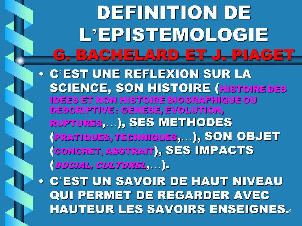 5 DEFINITION DE L EPISTEMOLOGIE G.BACHELARD ET J.
