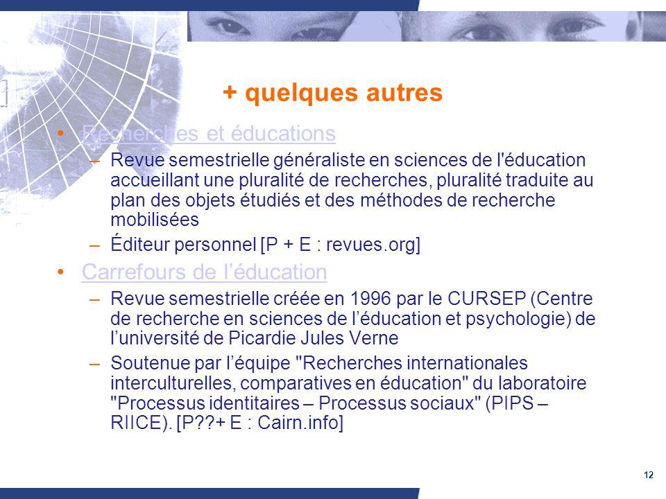 12 + quelques autres Recherches et éducations –Revue semestrielle généraliste en sciences de l'éducation accueillant une pluralité de recherches, plur