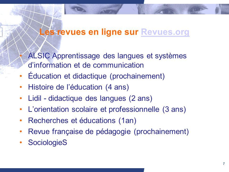 7 Les revues en ligne sur Revues.orgRevues.org ALSIC Apprentissage des langues et systèmes dinformation et de communication Éducation et didactique (p