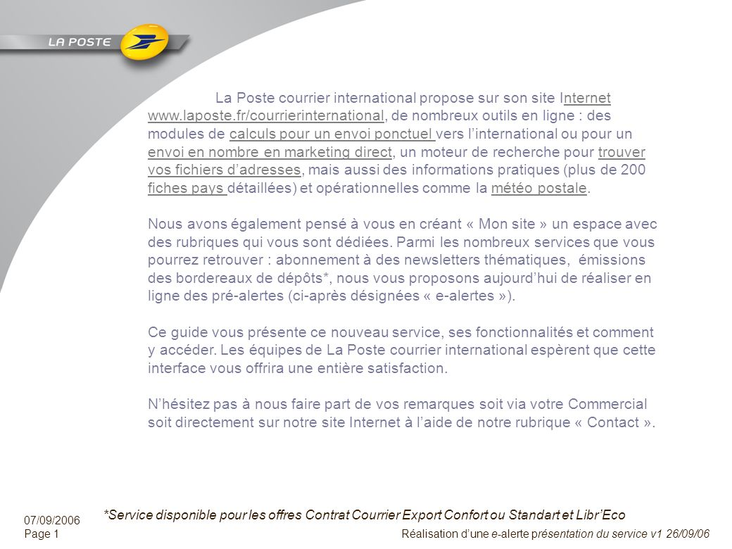 La Poste courrier international - www.laposte.fr/courrierinternationalwww.laposte.fr/courrierinternational Contact : courrier-international.dci@lapost
