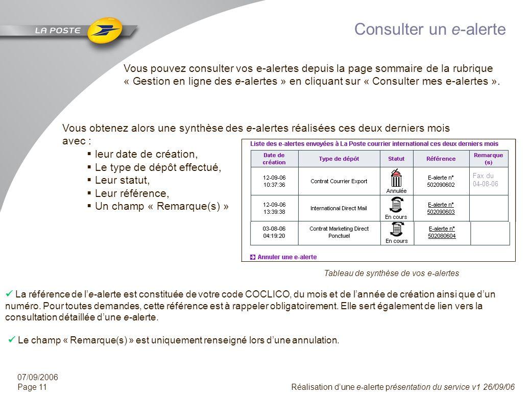 07/09/2006 Page 10 Réalisation dune e-alerte présentation du service v1 26/09/06 Suivre le traitement dune e-alerte Dès réception de votre e-alerte, n