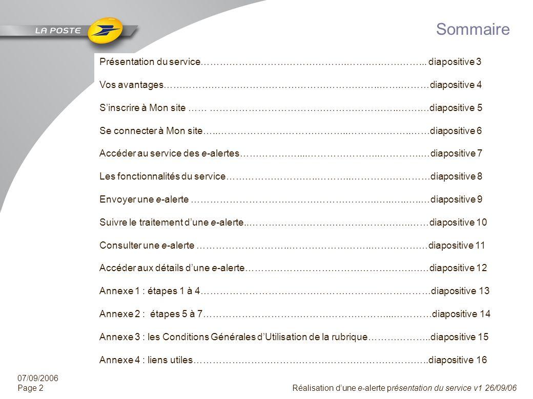 07/09/2006 Page 1 Réalisation dune e-alerte présentation du service v1 26/09/06 Introduction La Poste courrier international propose sur son site Inte