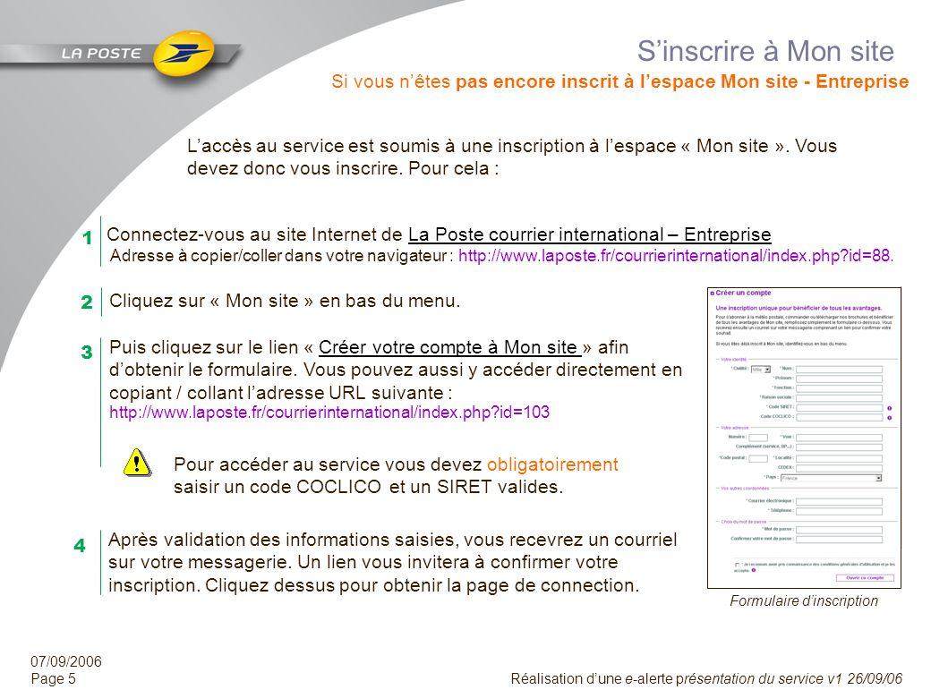 07/09/2006 Page 4 Réalisation dune e-alerte présentation du service v1 26/09/06 Vos avantages Plus de confort et de souplesse Vous disposez dune Inter