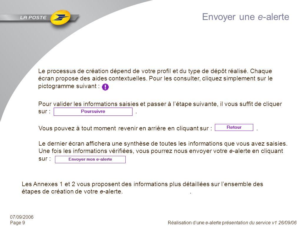 07/09/2006 Page 8 Réalisation dune e-alerte présentation du service v1 26/09/06 Les fonctionnalités du service Linterface présente deux rubriques : Un